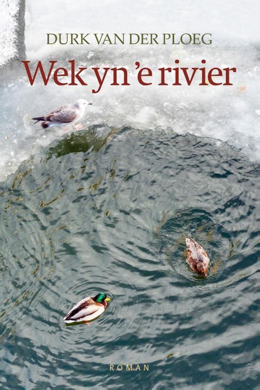 Durk van der Ploeg,Wek yn 'e rivier