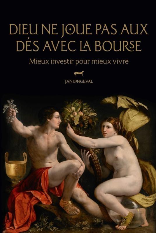Jan Longeval,Dieu ne joue pas aux dés avec la Bourse