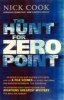 Cook, Nick,Hunt for Zero Point