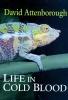 Attenborough, David,Life in Cold Blood