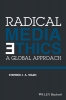 Ward, Stephen J. A.,Radical Media Ethics