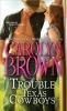 Brown, Carolyn,The Trouble with Texas Cowboys