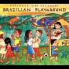 ,PUTUMAYO KIDS PRESENTS*Brazilain Playground (CD)