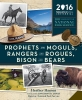 Hansen, Heather,Prophets and Moguls, Rangers and Rogues, Bison and Bears