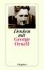 Orwell, George,Denken mit George Orwell