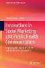 ,Innovations in Social Marketing and Public Health Communication