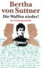 Suttner, Bertha von,Die Waffen nieder!
