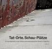 Danglmaier, Nadja,Tat-Orte. Schau-Pl?tze