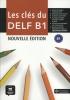 ,Les clés du nouveau DELF B1 Nouvelle édition + MP3