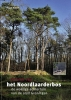 <b>Ingrid  Schenk</b>,Kroniek van het Noordlaarderbos