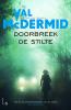Val  McDermid,Doorbreek de stilte