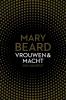 <b>Mary  Beard</b>,Vrouwen en macht