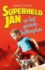 <b>Harmen van Straaten</b>,Superheld Jan en het geniale kattenplan