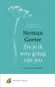 <b>Herman  Gorter</b>,Zie je ik wou graag zijn jou