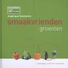 <b>Angelique Schmeinck</b>,Smaakvrienden groenten