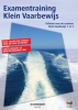 ,<b>Examentraining Klein Vaarbewijs</b>