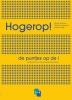 <b>W.  Geurtsen, G.  Giezenaar, A. van Deijk</b>,Hogerop! de puntjes op de i.