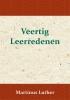 Maarten  Luther ,Veertig Leerredenen