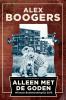 <b>Alex  Boogers</b>,Alleen met de goden