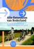,<b>Alle fietsroutes van Nederland</b>