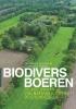 <b>Jan Willem  Erisman, Rosemarie  Slobbe</b>,Biodivers boeren