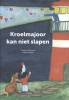 <b>Caroline  Melissant</b>,Kroelmajoor kan niet slapen