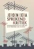 Jeroen  Dera,Sprekend kritiek. Literatuurprogramma`s in de vroege jaren van de Nederlandse radio en televisie