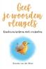 Anneke van der Meer,Geef je woorden vleugels