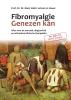 <b>Johann  Bauer</b>,Fibromyalgie genezen kan