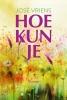 <b>Jose  Vriens</b>,Hoe kun je!