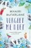 <b>Mhairi  McFarlane</b>,Vergeet me niet