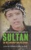 Claire van Dyck Johan van de Beek,Sultan en de lokroep van de jihad