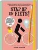 <b>Susanne  Groeneveld</b>,Stap op en FIETS! (fietsdagboek)