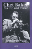 <b>Jeroen de Valk</b>,Chet Baker his life and music