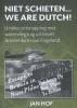 Jan  Hof ,Niet schieten, we are Dutch