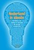 Nederland in ideeën,101 denkers over inzichten en innovaties die ons land verander(d)en