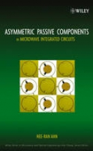 Ahn, Hee-Ran Asymmetric Passive Components in Microwave Integrated Circuits
