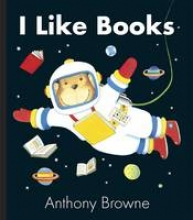 Browne, Anthony I Like Books