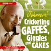 Johnston, Brian,Johnners` Cricketing, Gaffes, Giggles and Cakes