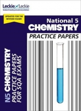 Maria D`Arcy,   Bob Wilson,   Leckie National 5 Chemistry Practice Papers for New 2019 Exams