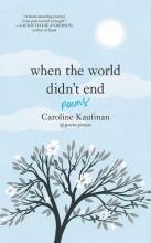 Yelena Bryksenkova Caroline Kaufman, When the World Didn`t End: Poems