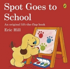 Eric Hill Spot Goes to School