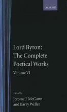 Lord George Gordon Byron The Complete Poetical Works: Volume 6