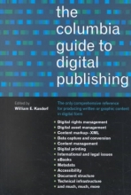 Kasdorf, William The Columbia Guide to Digital Publishing