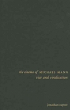 Rayner, Jonathan The Cinema of Michael Mann - Vice and Vindication