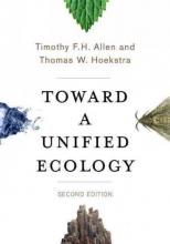 Timothy Allen,   Thomas Hoekstra Toward a Unified Ecology