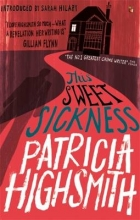 Highsmith, Patricia This Sweet Sickness