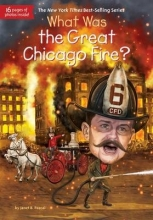 Pascal, Janet B. What Was the Great Chicago Fire?
