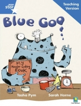 Rigby Star Phonic Guided Reading Blue Level: Blue Goo Teaching Version