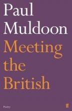 Paul Muldoon Meeting the British